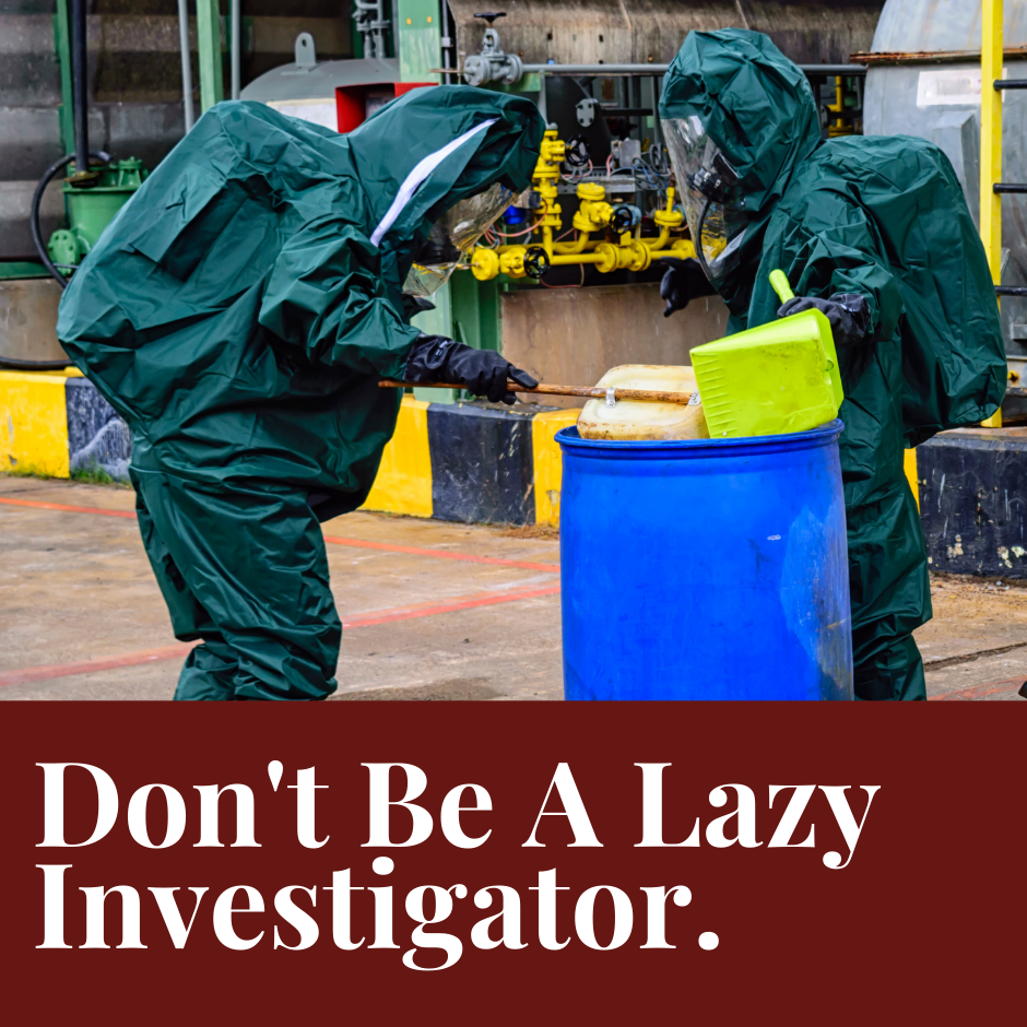 Don't be a Lazy Investigator