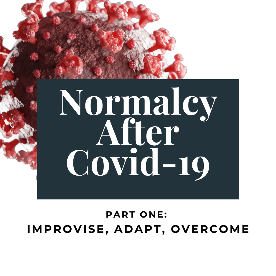 Normalcy After Covid-19: Part One